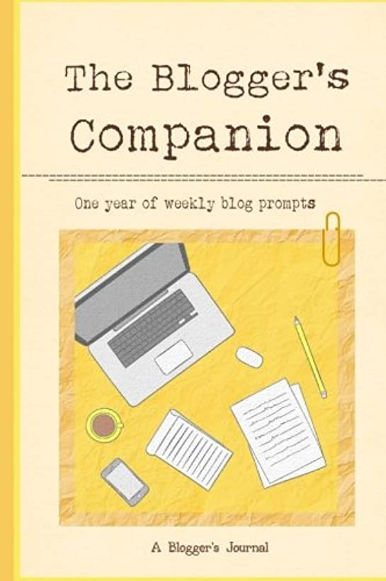The Blogger's Companion Journal: One Year of Weekly Blog Prompts