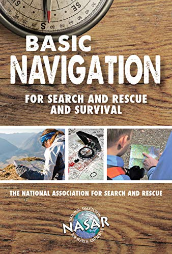 Basic Navigation for Search and Rescue and Survival (Outdoor Skills and Preparedness)