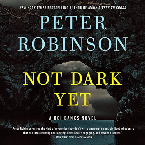 Not Dark Yet Audiobook By Peter Robinson cover art