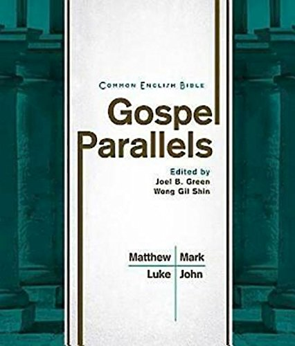 Compare Textbook Prices for Common English Bible Gospel Parallels  ISBN 9781609260620 by Green, Joel B.,Shin, Wong Gil