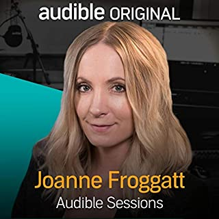 Joanne Froggatt     Audible Sessions: FREE Exclusive interview              By:                                                                                                                                 Robin Morgan                               Narrated by:                                                                                                                                 Joanne Froggatt                      Length: 14 mins     41 ratings     Overall 4.7