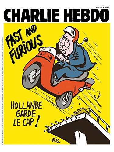 Charlie Hebdo 1185 - Fast and Furious : Hollande garde le cap ! 08/04/2015