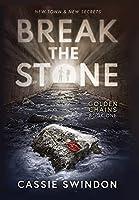 Break the Stone (Golden Chains)
