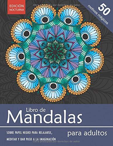 Libro de mandalas para adultos EDICIÓN NOCTURNA — 50 motivos mágicos sobre...
