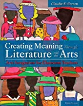 Creating Meaning Through Literature and the Arts: Arts Integration for Classroom Teachers, Loose-Leaf Version