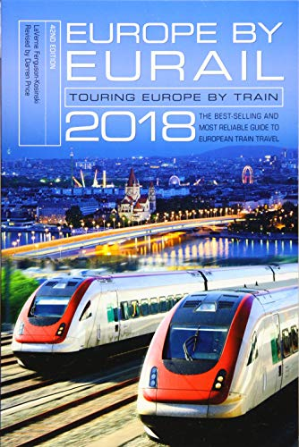 Europe by Eurail 2018: Touring Europe by Train