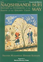 The Naqshbandi Sufi Way: History and Guidebook of the Saints of the Golden Chain