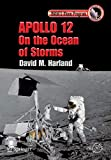 Apollo 12 - On the Ocean of Storms (Springer Praxis Books) - David M. Harland