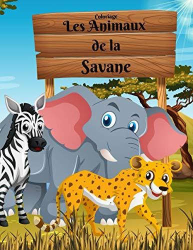 Coloriage Les Animaux de la Savane: Livre de coloriage pour enfants | 37 dessins à colorier | Grand format