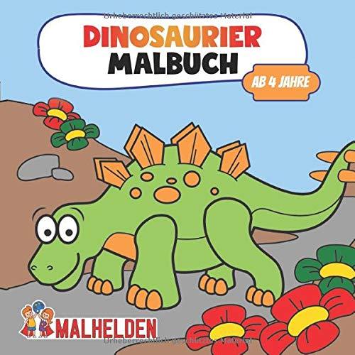 Dinosaurier Malbuch ab 4 Jahre: Das große Dino Buch mit vielen tollen Dinos! - Für Kinder ab 4 von den Malhelden - Ausmalbuch für Mädchen und Jungen