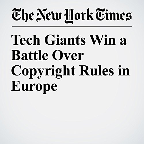 Tech Giants Win a Battle Over Copyright Rules in Europe copertina