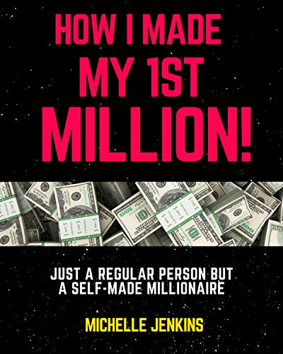 How I Made My 1st Million!: Just a Regular Person but a Self Made Millionaire (English Edition)