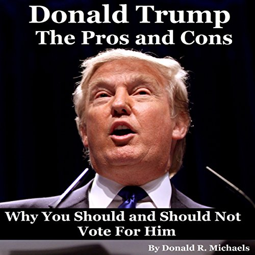 Donald Trump: The Pros and Cons audiobook cover art