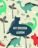My Sticker Album: Dinosaur Green Red Mint Green Roar Palms Volcanoes Tropical Blank Sticker Book 100 pages; Sticker Book for Collecting Stickers (Blank Sticker Books)