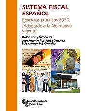 Sistema Fiscal Español: Ejercicios prácticos 2020 (Adaptado a la Normativa vigente) (Manuales)