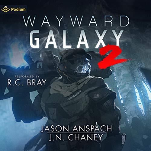 Wayward Galaxy 2 Audiobook By Jason Anspach, J.N. Chaney cover art
