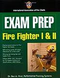 Exam Prep: Fire Fighter I & II (Exam Prep (Jones & Bartlett Publishers))