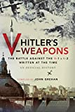 Hitler's V-Weapons: An Official History of the Battle Against the V-1 and V-2 in WWII (An Official Hisotry of the Battle Against the V-1 and V-2 in WWII)