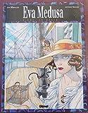 Eva Medusa, Tome 2 - Toi, le désir