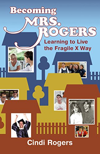 Becoming Mrs. Rogers: Learning to Live the Fragile X Way