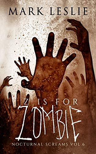 Z is for Zombie: Nocturnal Screams: Volume 6 (English Edition)