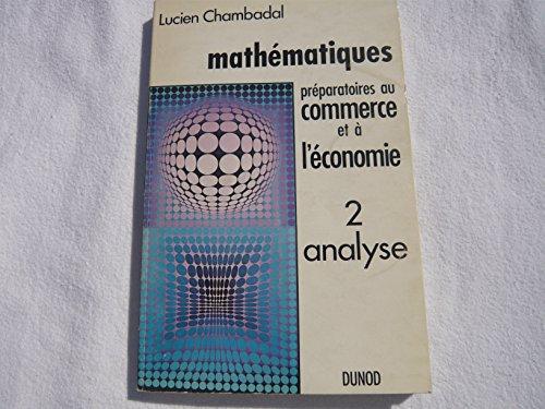 Mathematiques Preparatoires Au Commerce Et A Leconomie