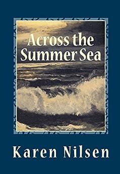 Across the Summer Sea (The Phoenix Realm Book 2) by [Karen Nilsen]