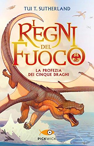 La profezia dei cinque draghi. I regni del fuoco (Vol. 1)