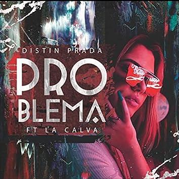 Problema (feat. La Calva)
