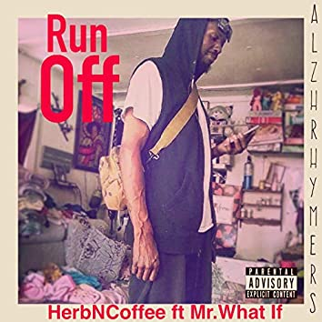 Run Off (feat. Mr. What If)