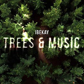 Trees & Music