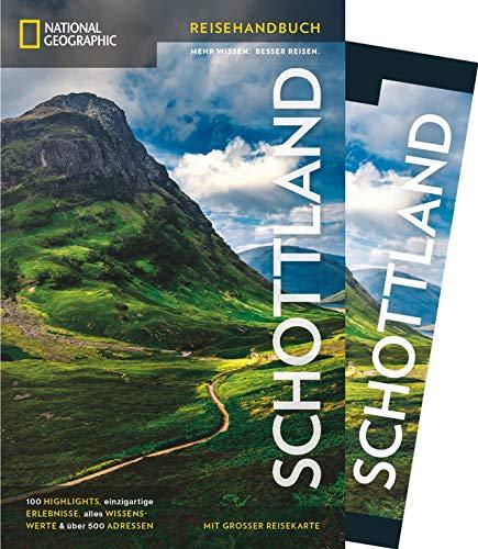 NATIONAL GEOGRAPHIC Reisehandbuch Schottland: Der ultimative Reiseführer mit über 500 Adressen und praktischer Faltkarte zum Herausnehmen für alle Traveler. Neu 2020
