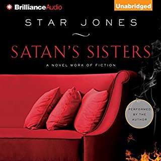 Satan's Sisters     A Novel Work of Fiction              By:                                                                                                                                 Star Jones                               Narrated by:                                                                                                                                 Star Jones                      Length: 10 hrs and 24 mins     52 ratings     Overall 3.1