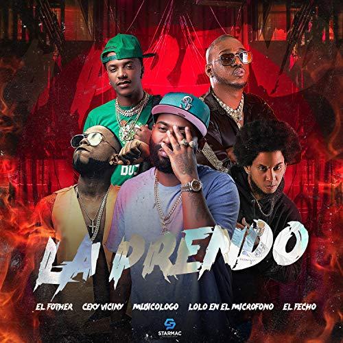 La Prendo (feat. Lolo En El Microfono & Musicologo The Libro)