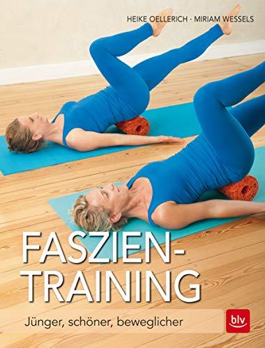Faszien-Training: Jünger, schöner, beweglicher