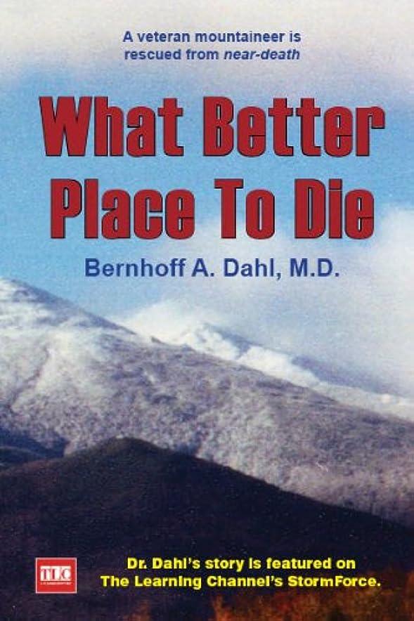 失業者ペン助手What Better Place to Die (English Edition)