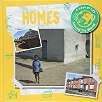 Homes (A Look at Life Around the World)