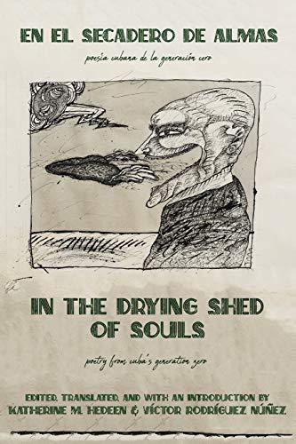 In the Drying Shed of Souls / En al Secadoro de Almas: Poetry from Cuba