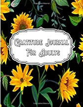 Gratitude Journal For Adults: Words of Devotion and Thankfulness: The Simple Abundance Daily Gratitude and Inspirational Journal for Men on Father's Day | Sunflower Design