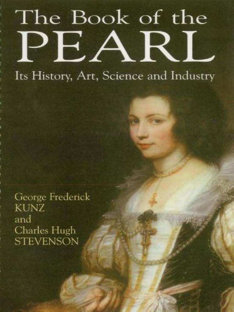 複製する立ち向かう装置The Book of the Pearl: Its History, Art, Science and Industry (Dover Jewelry and Metalwork) (English Edition)