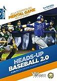 Heads-up. Baseball 2.0. 5 abilità per giocare un lancio alla volta. Alla scoperta del mental game nello sport