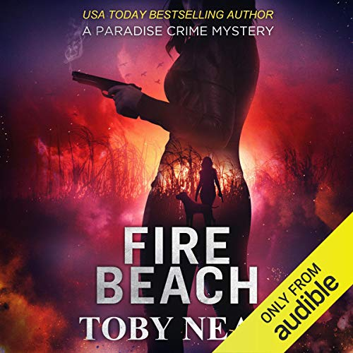 Fire Beach Audiobook By Toby Neal cover art