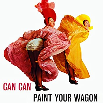 Can Can & Paint Your Wagon