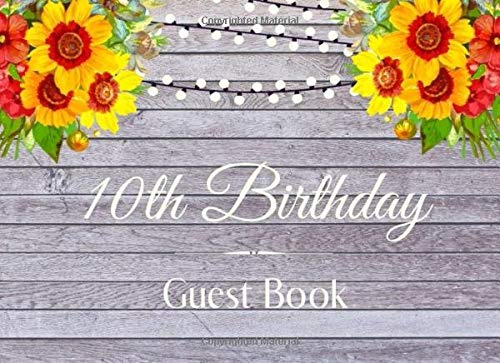 10th Birthday Guest Book:: Rustic Chic Floral Yellow Red | Happy 10th Birthday | Message Notebook Log Diary for Friends and Family to Write In | Celebration Party