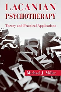 Lacanian Psychotherapy: Theory and Practical Applications