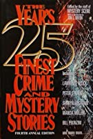The Year's 25 Finest Crime & Mystery Stories (YEARS 25  FINEST CRIME AND MYSTERY STORIES)