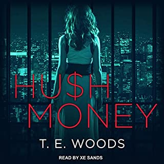 Hush Money     Hush Money Mystery Series, Book 1              By:                                                                                                                                 T. E. Woods                               Narrated by:                                                                                                                                 Xe Sands                      Length: 8 hrs and 24 mins     139 ratings     Overall 4.3