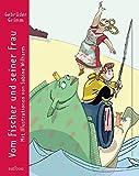 Vom Fischer und seiner Frau: Mit Illustrationen von Sabine Wilharm