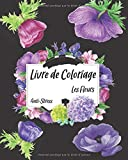 Livre de coloriage: Un livre de coloriage pour adultes, plusieurs pages de coloriage amusantes, faciles et relaxantes pour soulager le stress et se détendre, Un cadeau pour vous et ce que vous aimez