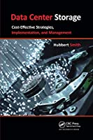 Data Center Storage: Cost-Effective Strategies, Implementation, and Management